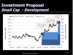 investment proposal small cap development