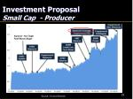 investment proposal small cap producer