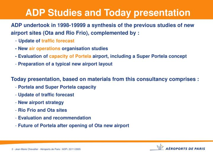 Adp studies and today presentation