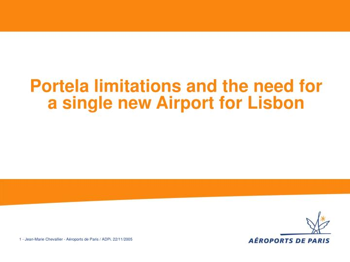 Portela limitations and the need for a single new airport for lisbon