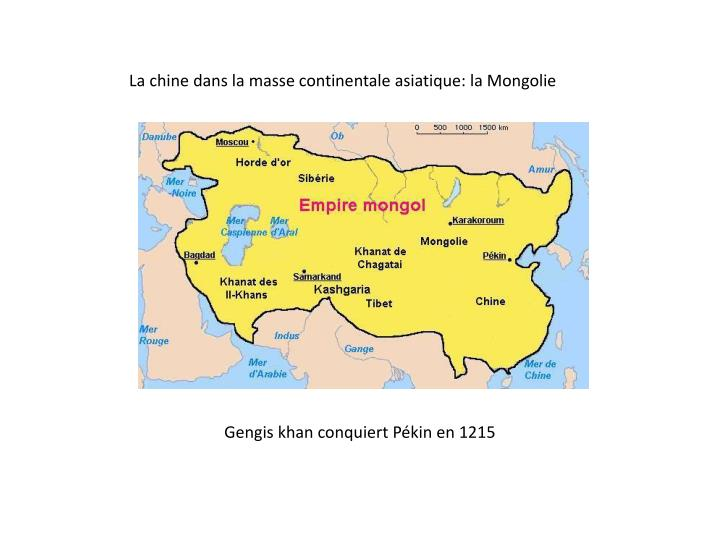 La chine dans la masse continentale asiatique: la Mongolie