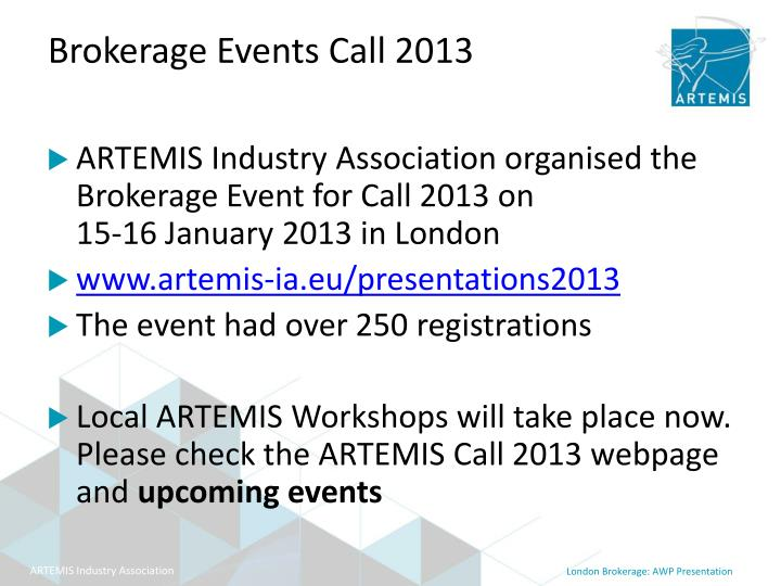 ARTEMIS Industry Association organised the Brokerage Event for Call 2013 on
