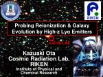 probing reionization galaxy evolution by high z ly emitters