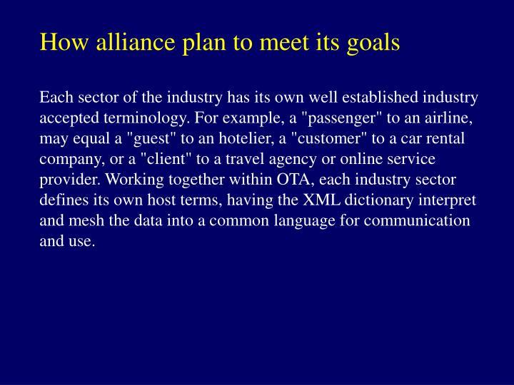 How alliance plan to meet its goals
