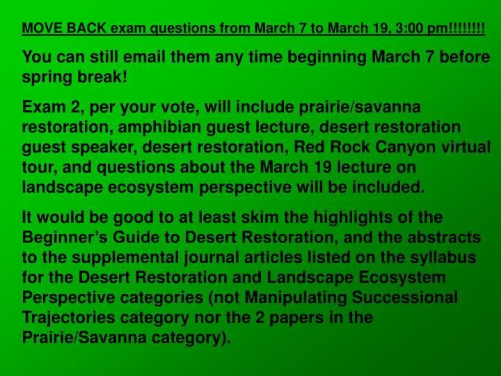 MOVE BACK exam questions from March 7 to March 19, 3:00 pm!!!!!!!!