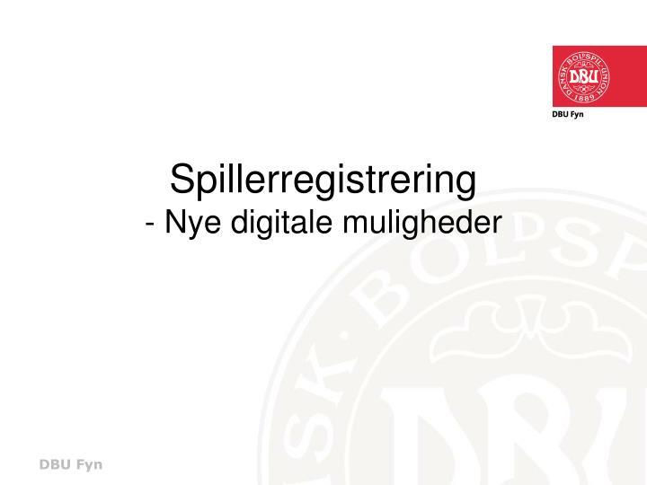 Spillerregistrering nye digitale muligheder