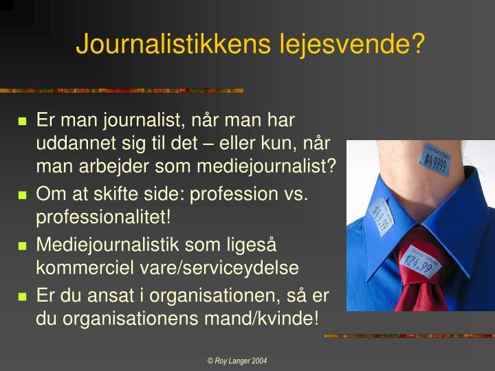 Journalistikkens lejesvende?