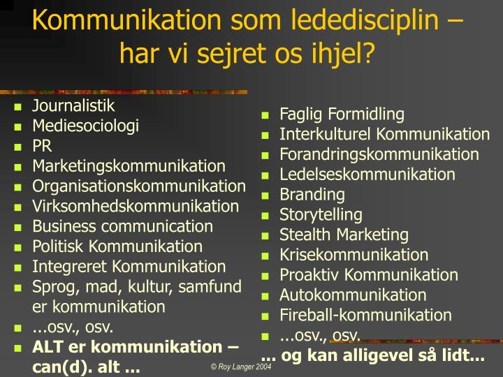 Kommunikation som lededisciplin har vi sejret os ihjel