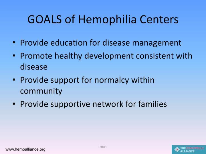 GOALS of Hemophilia Centers