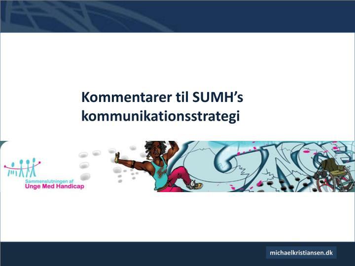 Kommentarer til sumh s kommunikationsstrategi