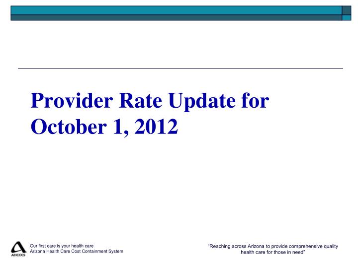 Provider rate update for october 1 2012