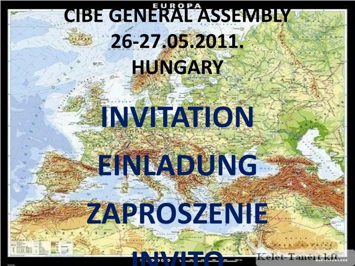 Cibe general assembly 26 27 05 2011 hungary