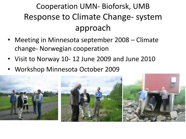 Cooperation umn bioforsk umb response to climate change system approach