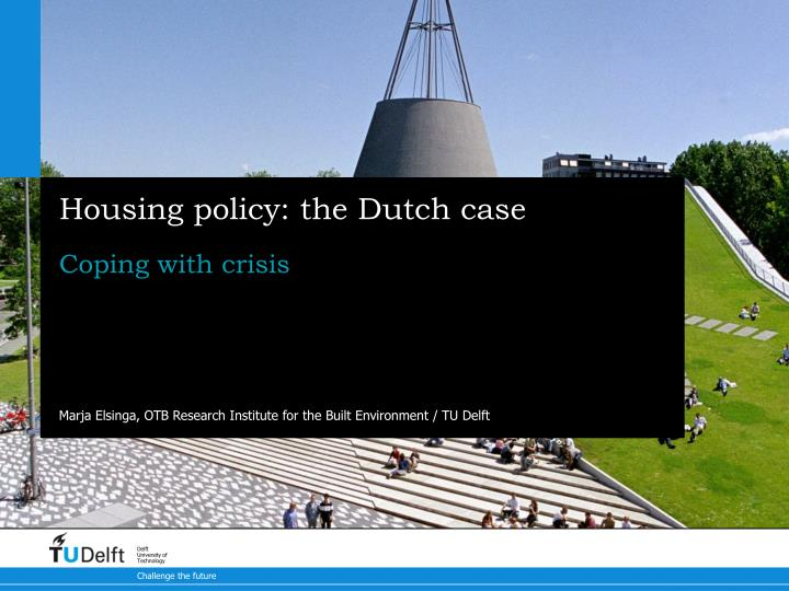 Housing policy the dutch case
