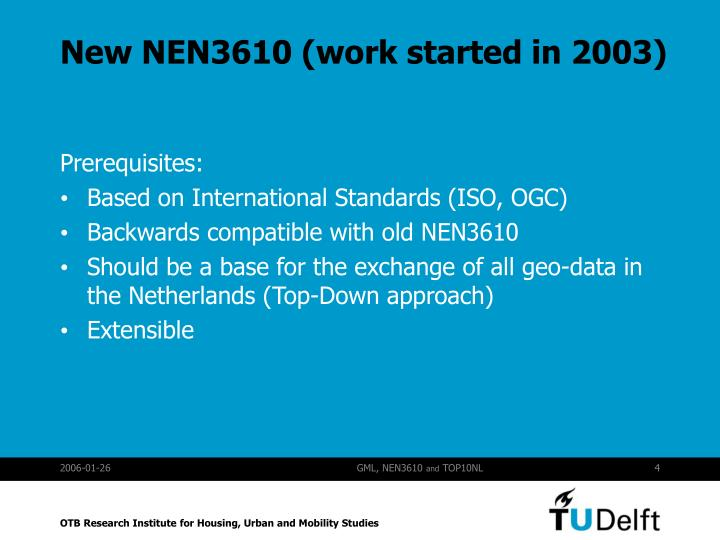 New NEN3610 (work started in 2003)