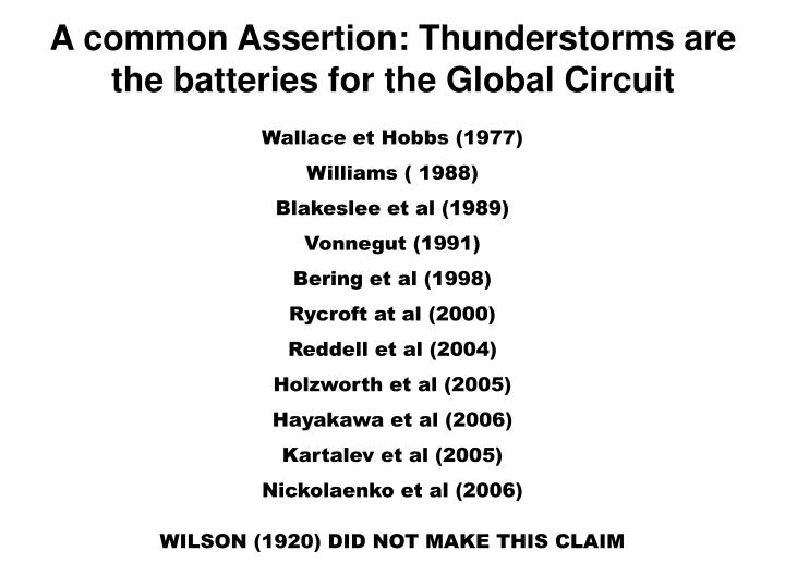 A common Assertion: Thunderstorms are the batteries for the Global Circuit