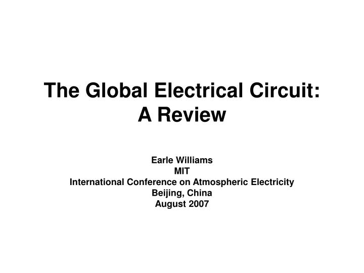 The global electrical circuit a review