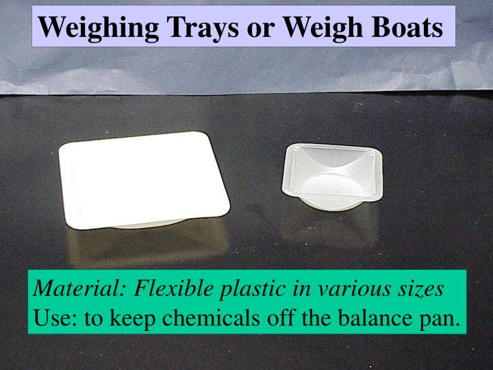 Weighing Trays or Weigh Boats