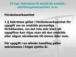 23 kap sekretess till skydd f r enskild i utbildningsverksamhet m m