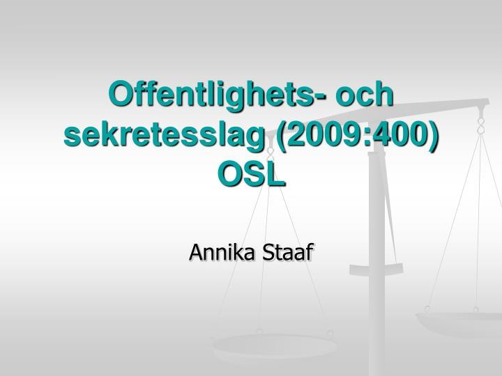 offentlighets och sekretesslag 2009 400 osl n.