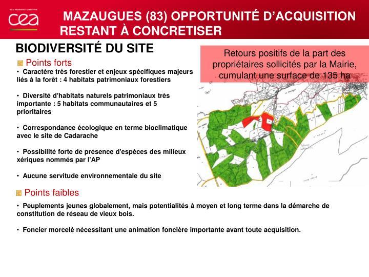 Retours positifs de la part des propriétaires sollicités par la Mairie, cumulant une surface de 135 ha