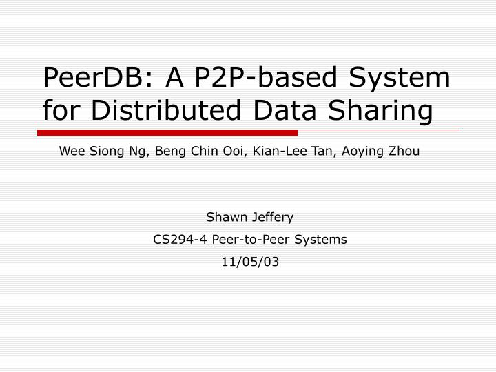 peerdb a p2p based system for distributed data sharing n.