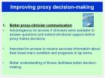 improving proxy decision making