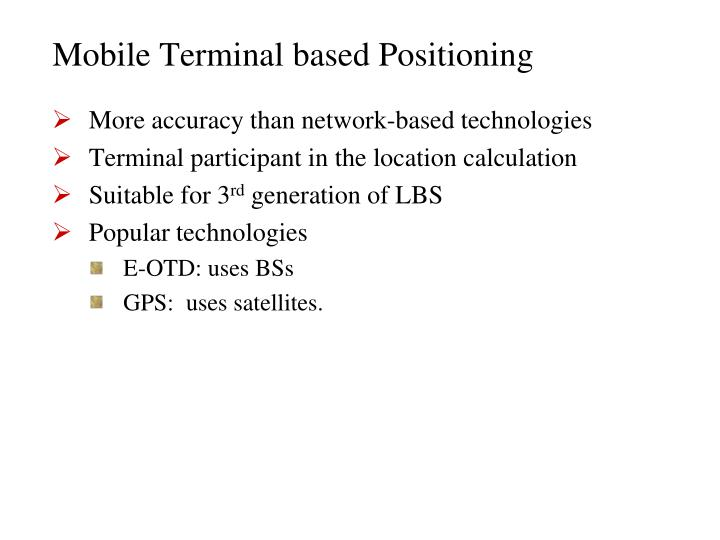 Mobile Terminal based Positioning