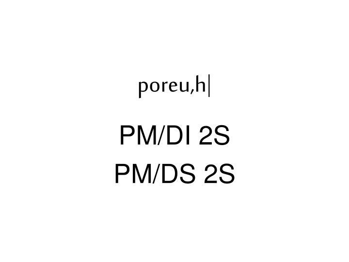 poreu,h|