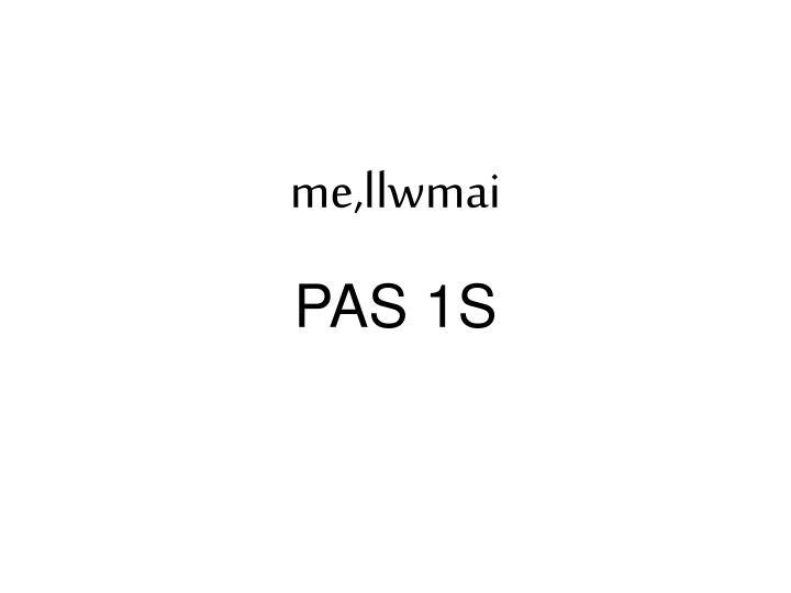 me,llwmai