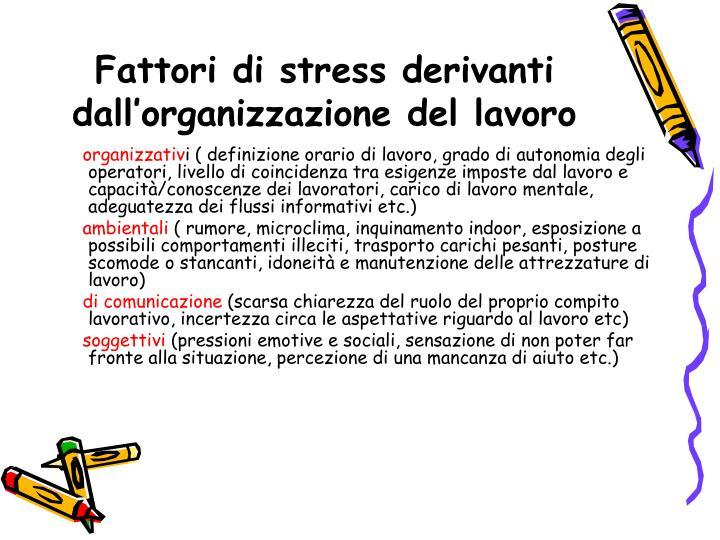 Fattori di stress derivanti dall'organizzazione del lavoro