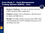 case study 3 cash management trading system cmts cont