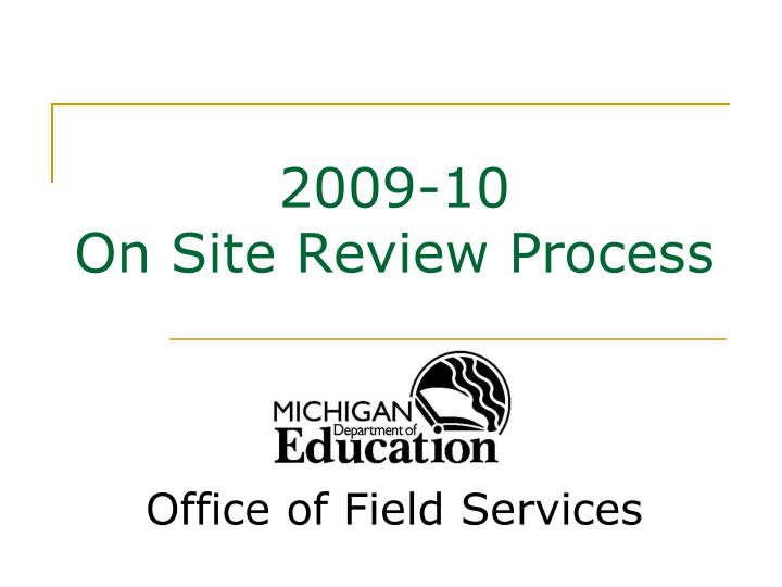 2009 10 on site review process