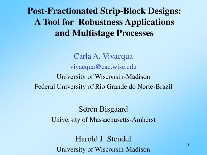 post fractionated strip block designs a tool for robustness applications and multistage processes n.