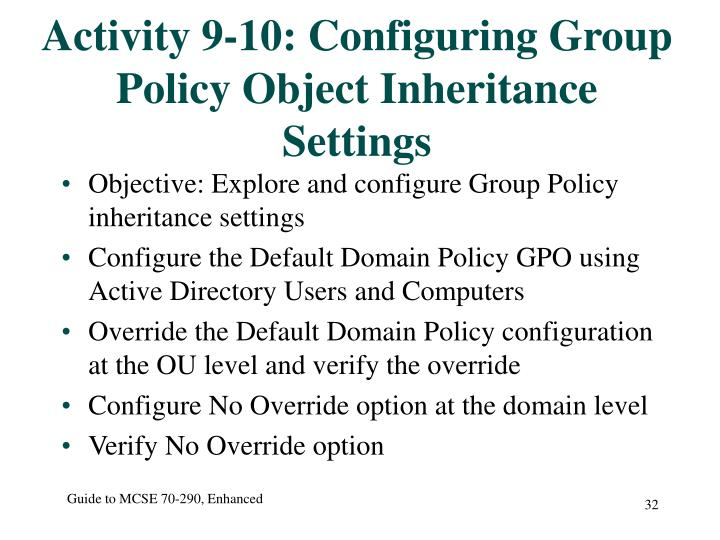 Activity 9-10: Configuring Group Policy Object Inheritance Settings
