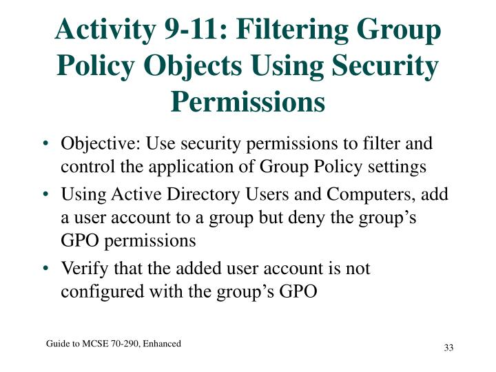 Activity 9-11: Filtering Group Policy Objects Using Security Permissions