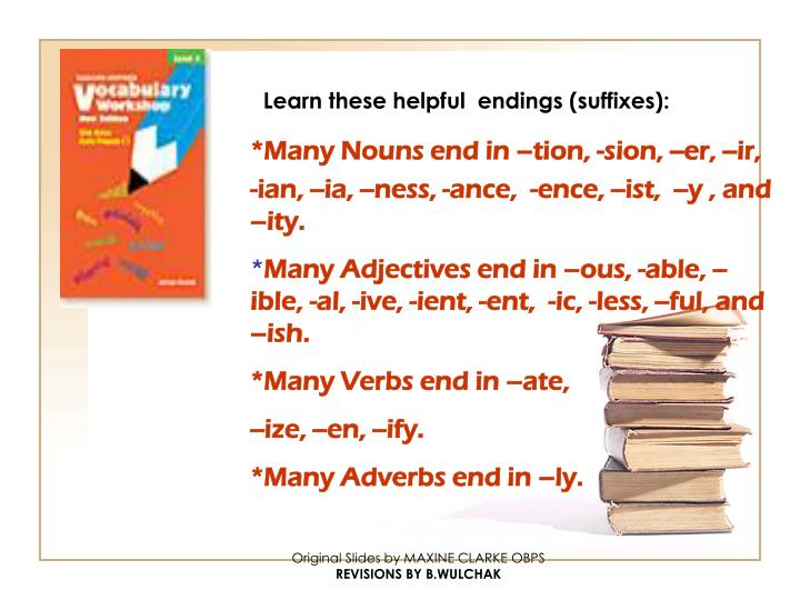 Learn these helpful  endings (suffixes):