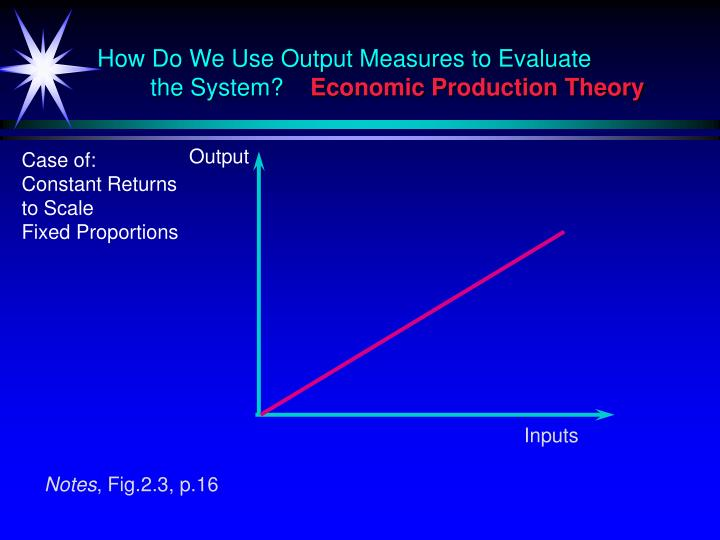 How Do We Use Output Measures to Evaluate