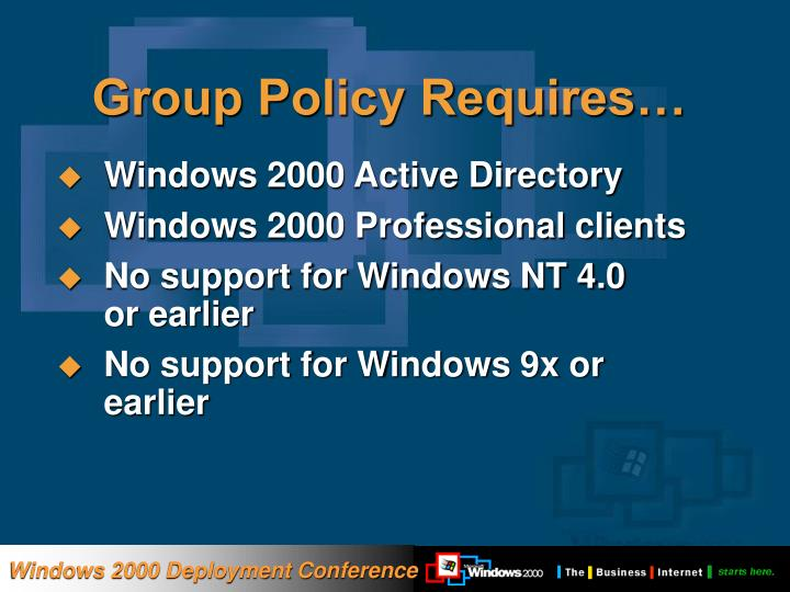 Group Policy Requires…