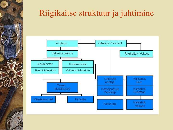 Riigikaitse struktuur ja juhtimine