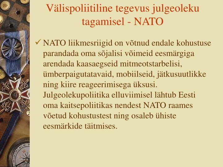 Välispoliitiline tegevus julgeoleku tagamisel - NATO