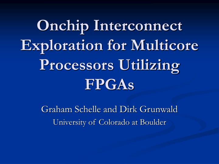 onchip interconnect exploration for multicore processors utilizing fpgas