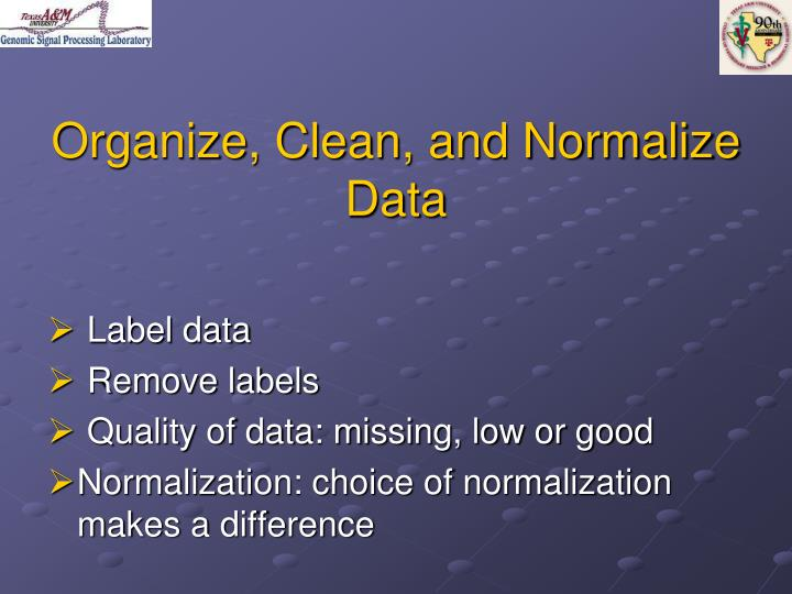 Organize, Clean, and Normalize Data