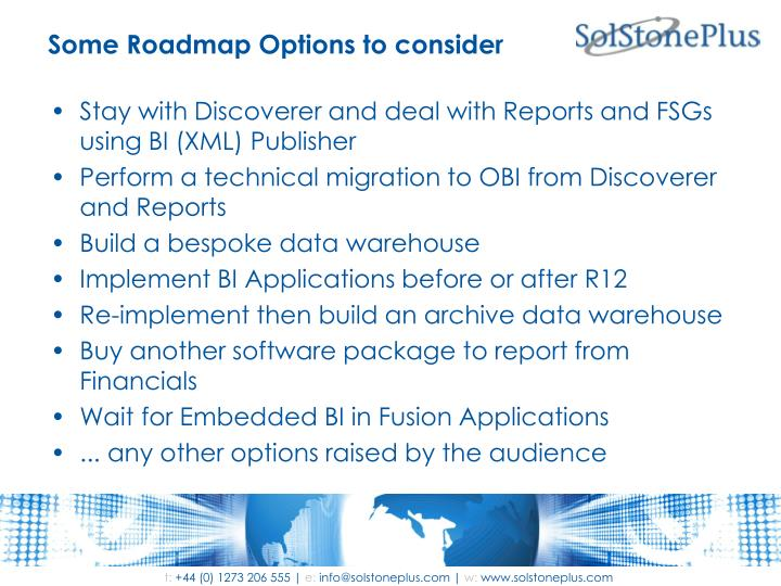 Some Roadmap Options to consider