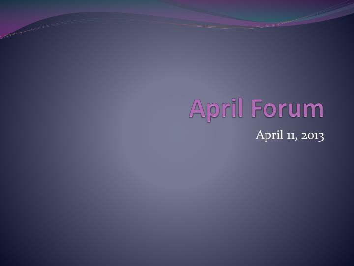 april forum n.