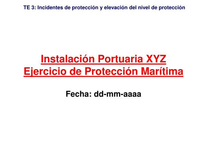 instalaci n portuaria xyz ejercicio de protecci n mar tima n.