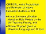 critical to the recruitment and retention of native hawaiian students at uh