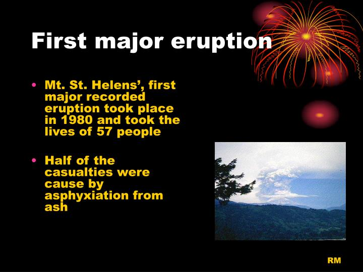 First major eruption