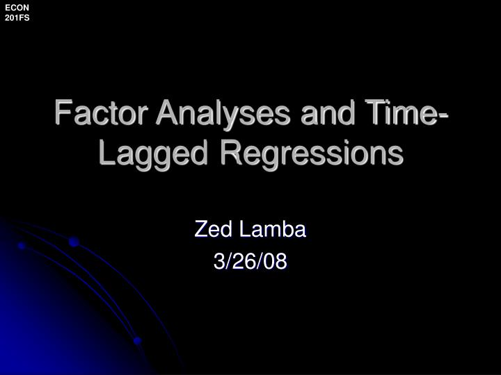 factor analyses and time lagged regressions n.