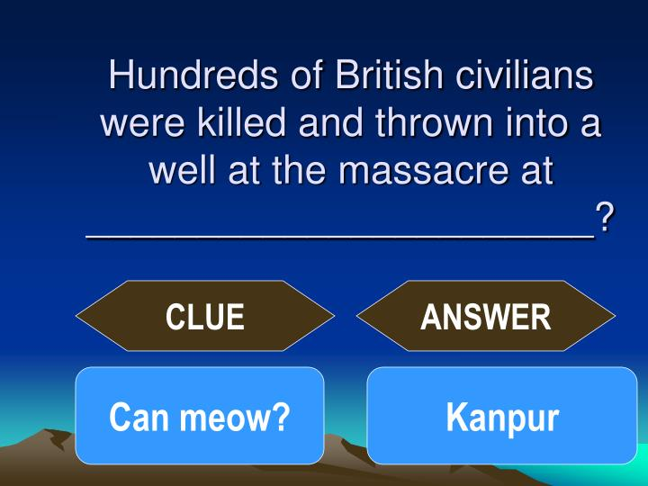 Hundreds of british civilians were killed and thrown into a well at the massacre at